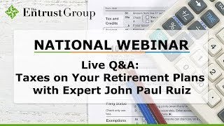 Taxes on Your Retirement Plans with Expert John Paul Ruiz [Live Q&A Webinar] - Video Image