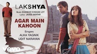 Agar Main Kahoon Best Song - Lakshya|Hrithik,Preity Zinta|  Alka Yagnik|Udit Narayan