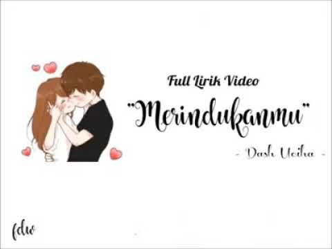 DASH UCIHA - MERINDUKANMU (FULL LIRIK)
