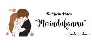 Download DASH UCIHA - MERINDUKANMU (FULL LIRIK)