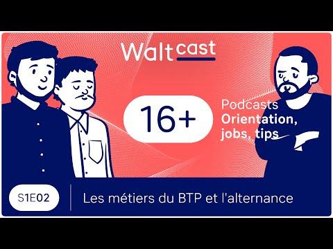 WALTCAST : les métiers du BTP & l'alternance