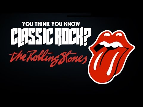 The Rolling Stones - You Think You Know Classic Rock?