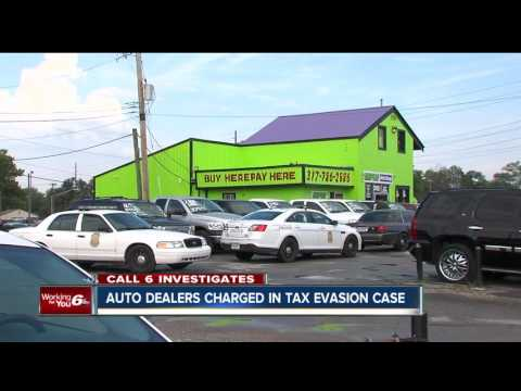 CALL 6: Indianapolis auto dealers charged in tax evasion case