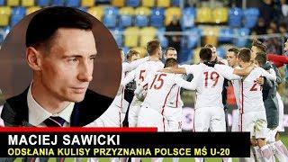 MACIEJ SAWICKI sekretarz generalny PZPN o MŚ U-20 w Polsce.