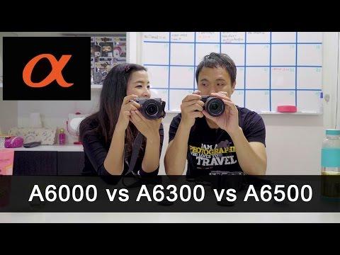 เปรียบเทียบ Sony A6000 vs A6300 vs A6500