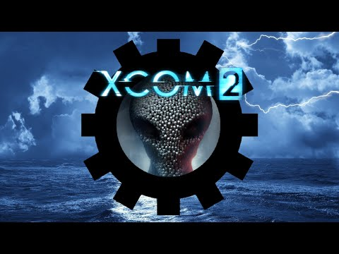 Let's Play XCom 2 - Campaign 3, Operation Steel Mother