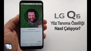 LG Q6 Yüz Tanıma Özelliği Nasıl Çalışıyor?