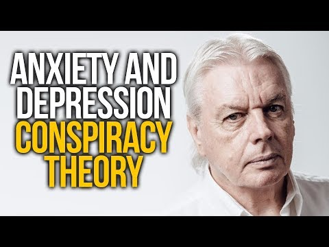 Anxiety And Depression Conspiracy Theory - David Icke