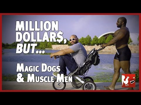 Million Dollars, But... Magic Dogs & Muscle Men | Rooster Teeth