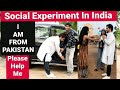 I AM FROM PAKISTAN (Please Help Me) | Social Experiment In India | Pranks In India | indepence day