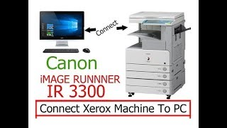 Printer and xerox machine sharing canon ir3300
