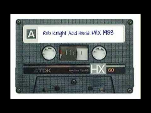 Rob Knight - Acid House Mix 1988