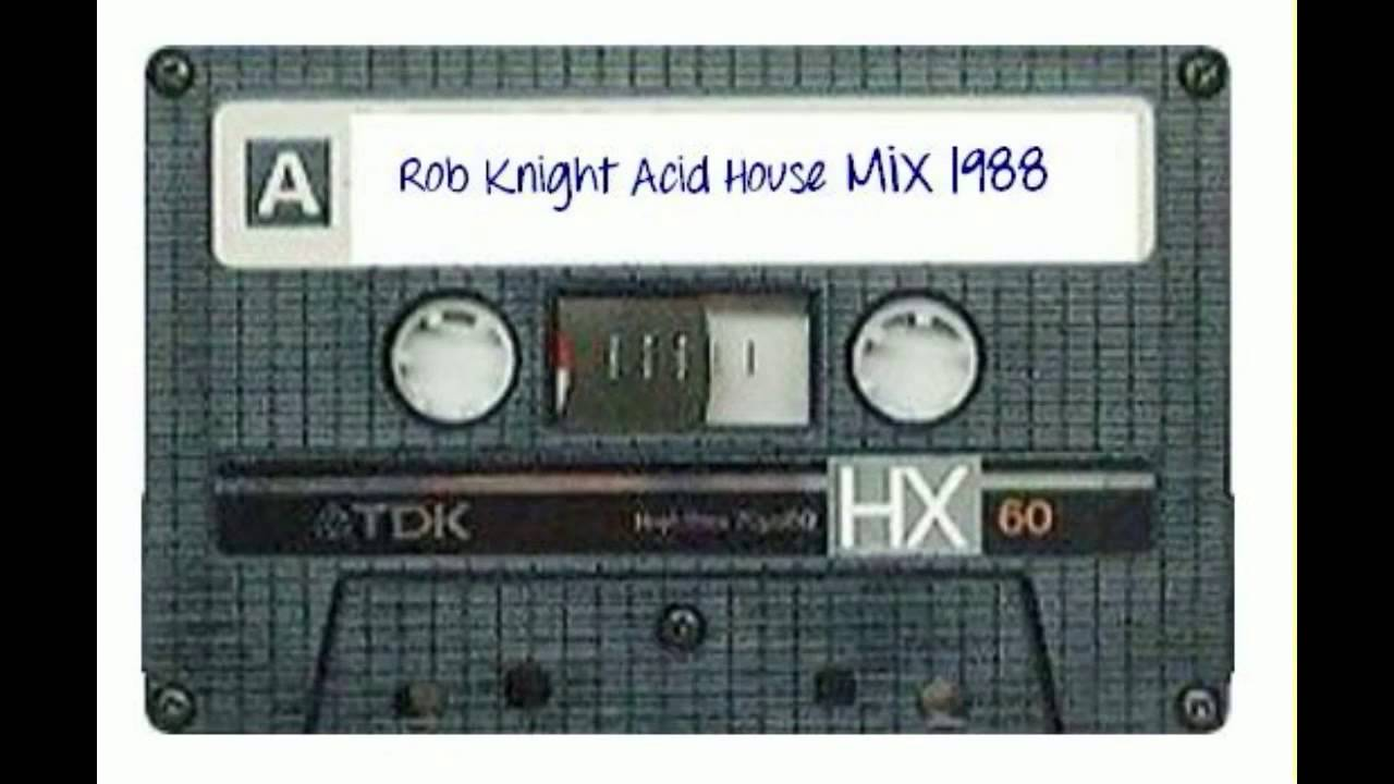 Rob knight acid house mix 1988 youtube for Acid house music 1988