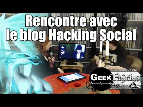 Rencontre avec Hacking Social - Geek Faëries OTW V3.0