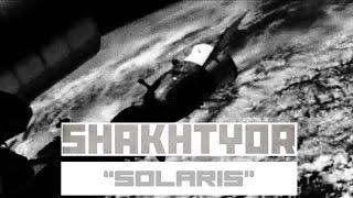 SHAKHTYOR - Solaris (Official Videoclip)