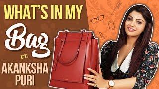 What's In My Bag Ft. Akanksha Puri | Bag Secrets Revealed