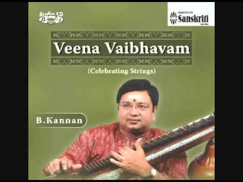 B. Kannan - Veena Vaibhavam - Celebrating Strings - Tillana