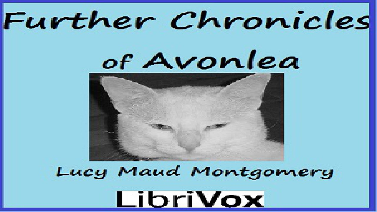 Further Chronicles Of Avonlea Version 2 Dramatic Reading