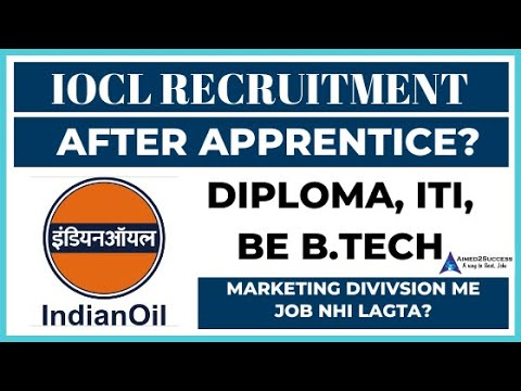 IOCL Recruitment 2020 After Apprenticeship? Marketing Division K Baad Job Nhi Lagega?