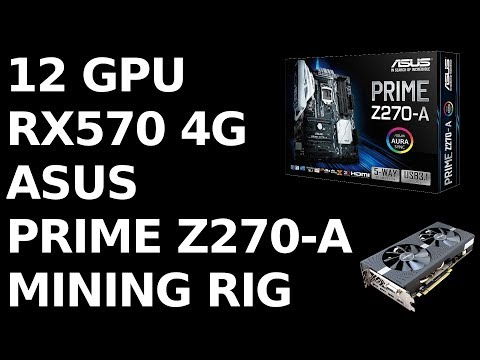 ASUS Z270-A 12 GPU Rig With AMD RX570 4G Nitro+ And SimpleminingOS