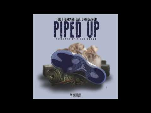 FLICT FERRARI FT. GNG DA MOB - PIPED UP (PROD.CLOUD BROWN)