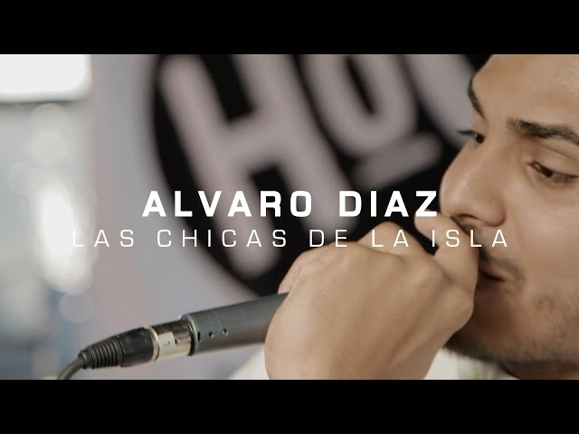 Alvaro Diaz - Las Chicas De La Isla // The HoC Nueva York 2015