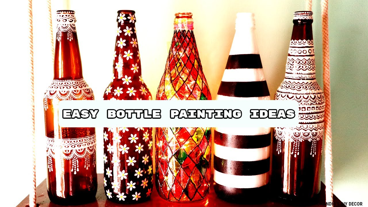 4 Bottle Painting Ideas With Very Easy Technique || Bottle Art || बोतल पेन्ट करने के आसान तरीक़े।