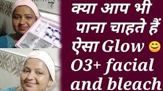 O3+ Power whitting facial पार्लर के तरीके से कैसे करे घर में Facial step by step in hindi