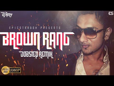 Brown Rang (Dubstep Remix) - DJ Amy | Yo Yo Honey Singh