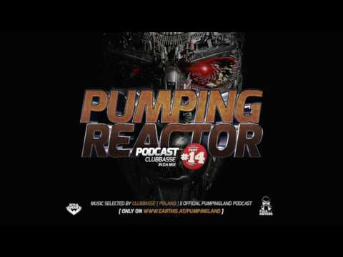 Pumping Reactor Podcast #14 [ CLUBBASSE ]