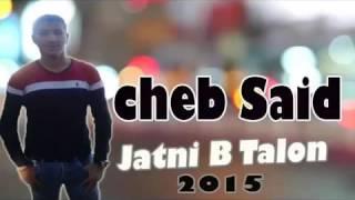 cheb said 2016 {Jatni Bel Talo] Jdid 2016 Rai Algeria}.mp3 -MOUNIR