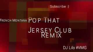 French Montana - Pop That ( Jersey Club Remix ) - DJ Lilo #VMG ( IG @DJLILONY )