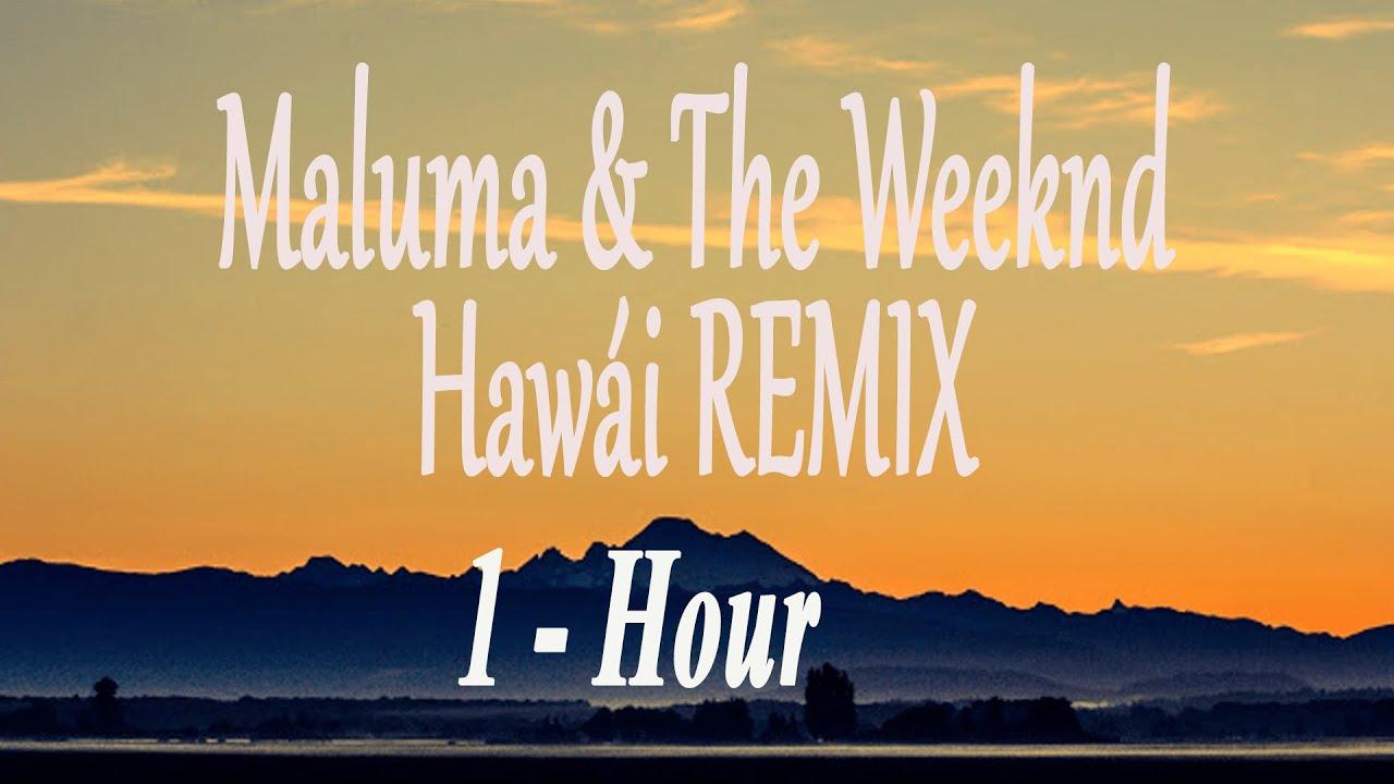 Download Hawái REMIX - Maluma & The Weeknd - 1Hour