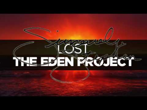 Sincerely/Lost - Stephen/The Eden Project...