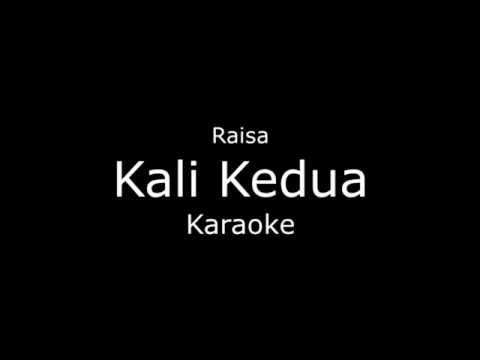 Raisa - Kali Kedua (karaoke/lirik)