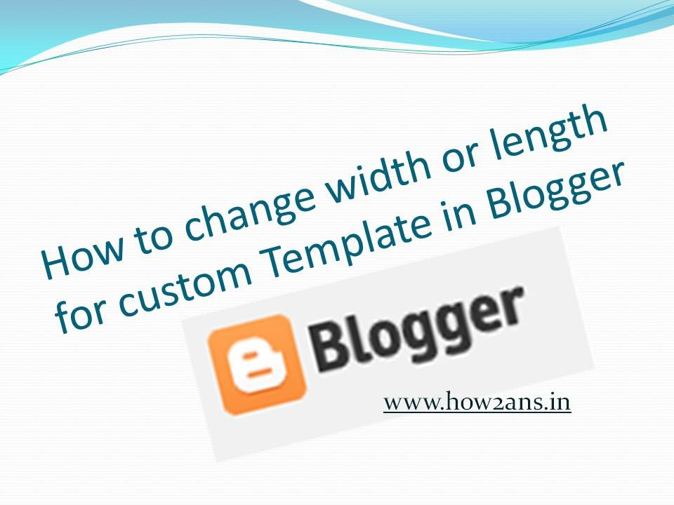 How to Change Width or Length for Custom Template in Blogger - YouTube