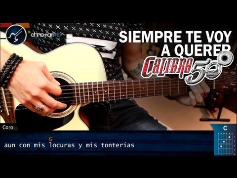 Como tocar Siempre Te Voy A Querer  CALIBRE 50 Tutorial Guitarra COMPLETO