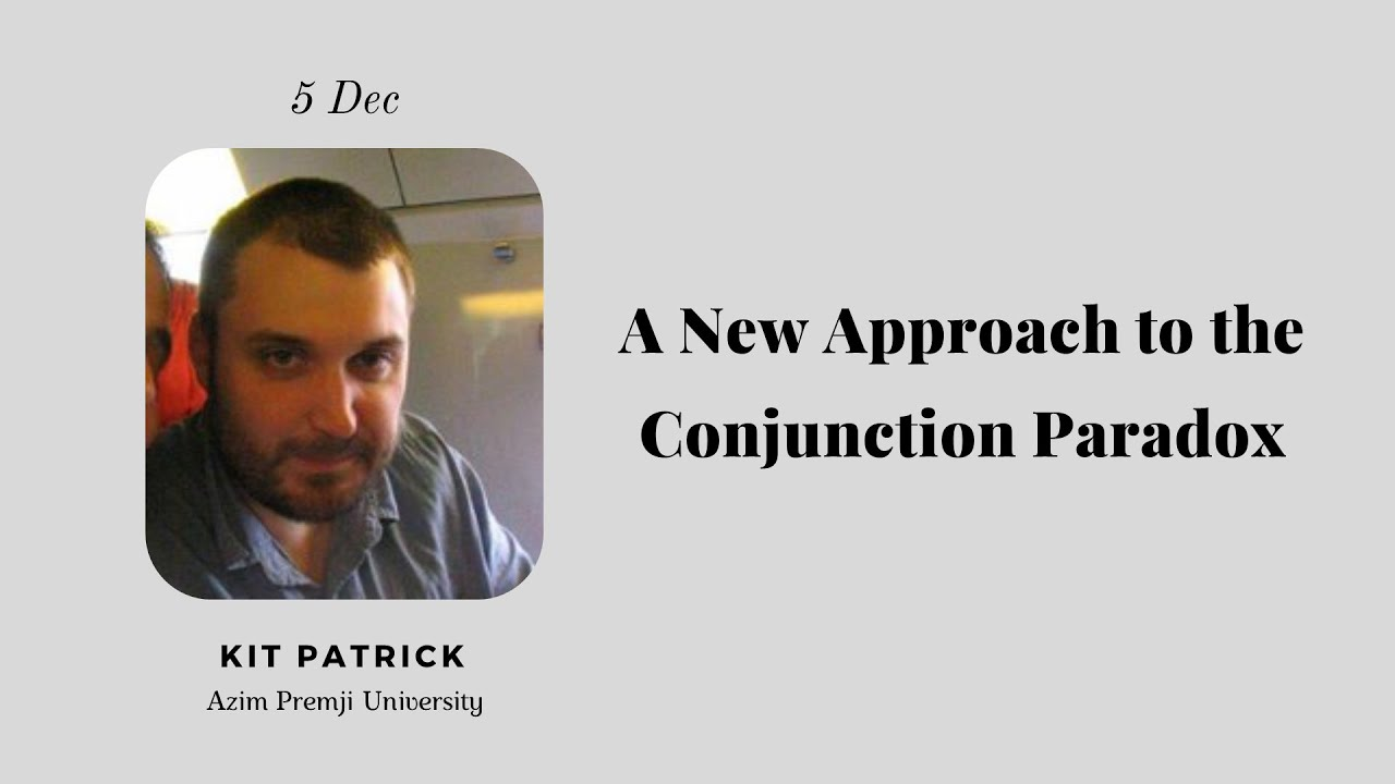 14 : A New Approach to the Conjunction Paradox (Kit Patrick)