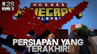 Modded Minecraft Malaysia S2 - E28 - Persiapan Yang Terakhir