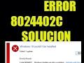 Como solucionar el Codigo Error 8024402C Windows 7 10 I Solucion 2017