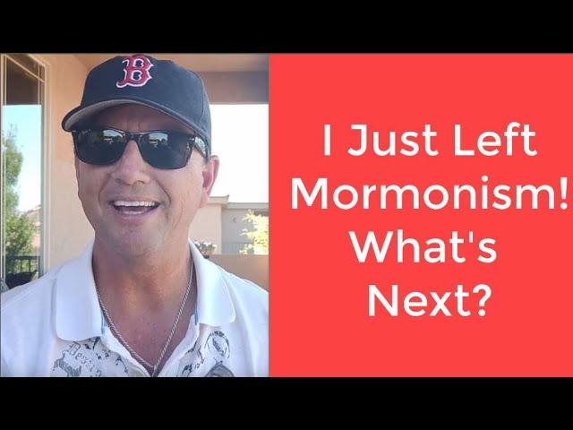 I Just Left Mormonism! What's Next?