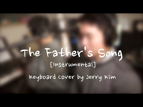 The father s Song [Instrumental and Lyrics] Cover by Jerry Kim