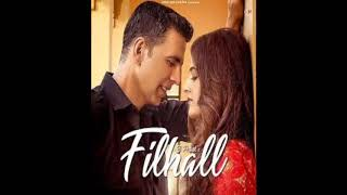 FILHALL Video Song | Akshay Kumar Ft Nupur Sanon | BPraak | Jaani | Arvindr Khaira |