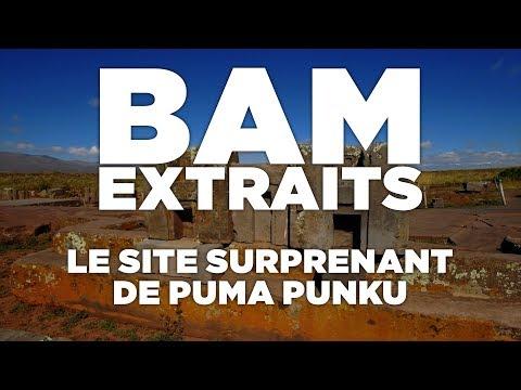 BAM EXTRAIT : PUMA PUNKU, DES H À 4 000 M D'ALTITUDE DANS LES ANDES