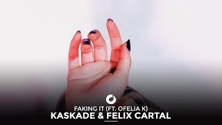 Kaskade & Felix Cartal - Faking It (Ft. Ofelia K)