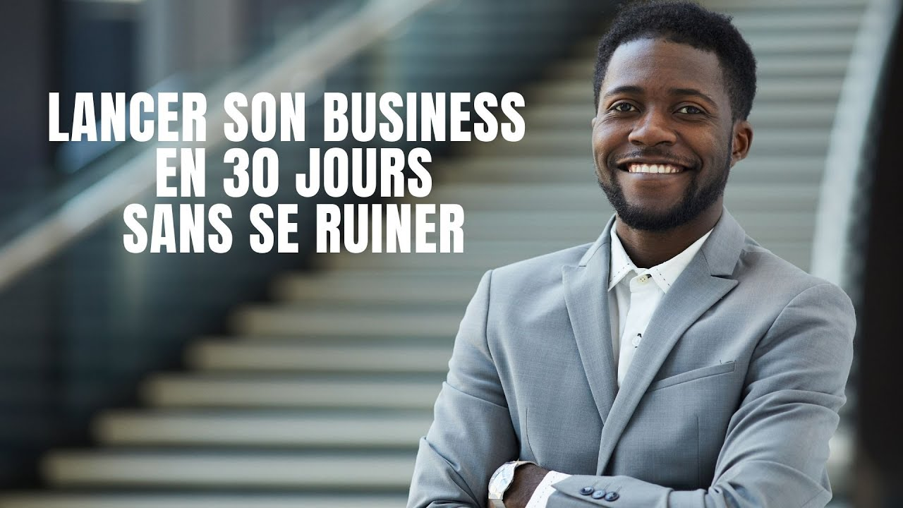 Comment créer un business en 30 jours avec très peu d'argent