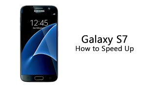 How to Speed Up the Galaxy S7