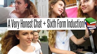 VLOG: A Very Honest Chat + Sixth Form Induction!!
