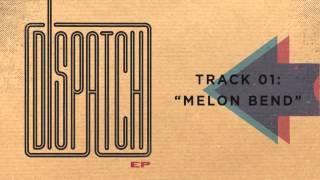 """Dispatch - """"Melon Bend"""" (Official Audio)"""