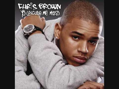 Yo Excuse Me Miss  Chris Brown